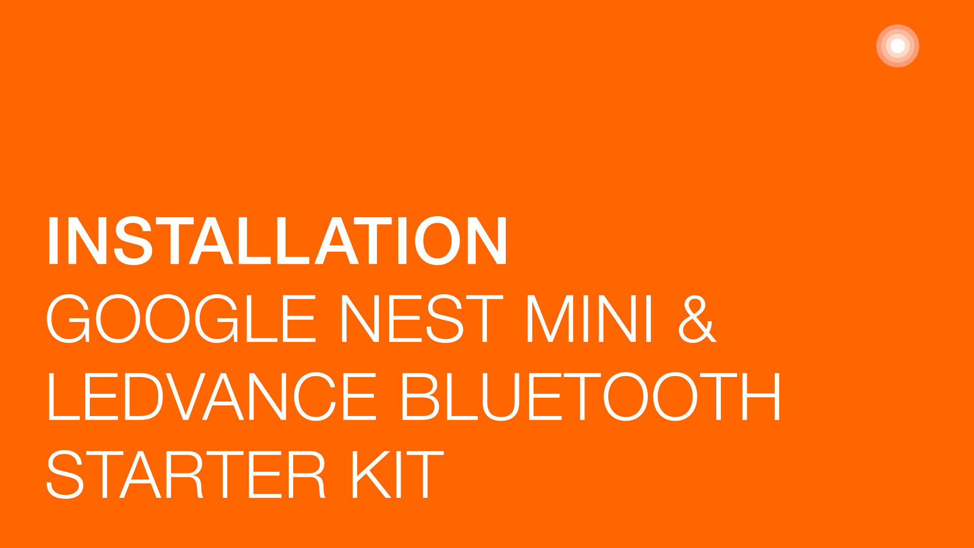 Know-how video for installation Google Nest Mini and LEDVANCE Bluetooth Starter Kit