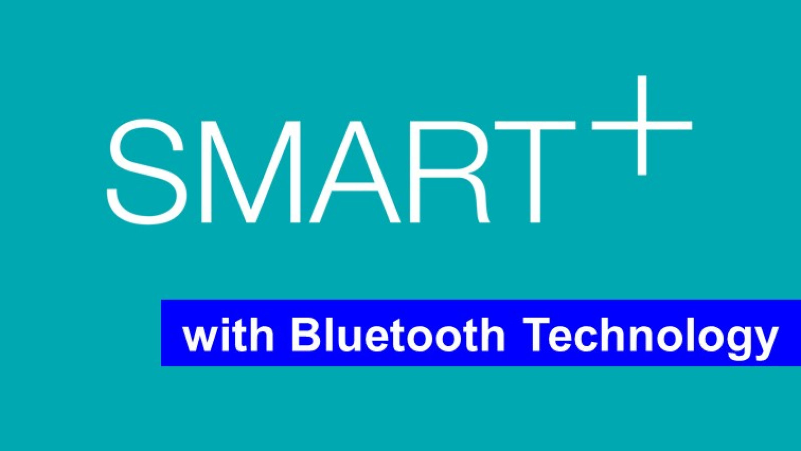 SMART+ with Bluetooth technology